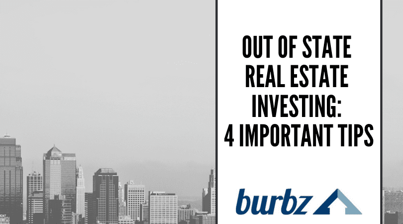 Out of State Real Estate Investing 4 Important Tips