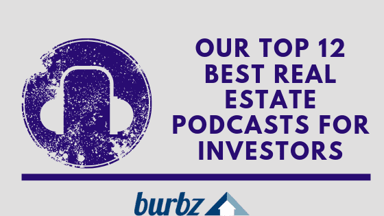 Our Top 12 Best Real Estate Podcasts for Investors